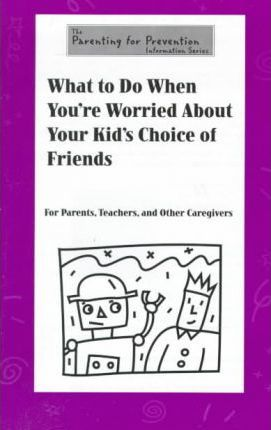 What to Do When You're Worried About Your Kid's Choice of Friends