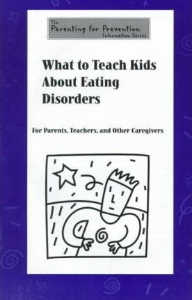 What to Teach Kids About Eating Disorders