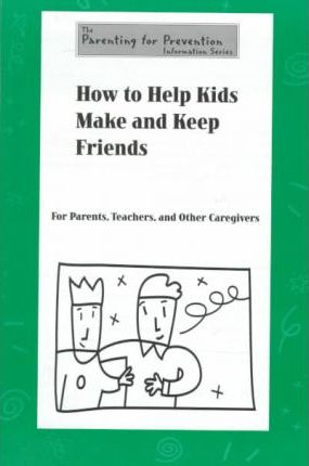 How to Help Kids Make and Keep Friends