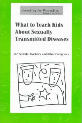 What to Teach Kids About Sexually Transmitted Diseases