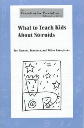 What to Teach Kids About Steroids