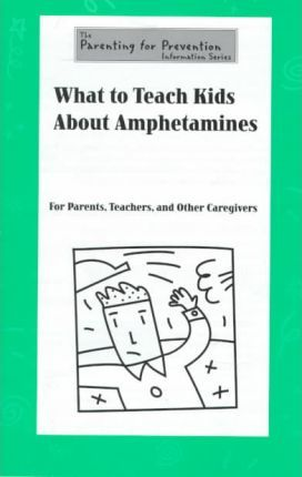 What to Teach Kids About Amphetamines