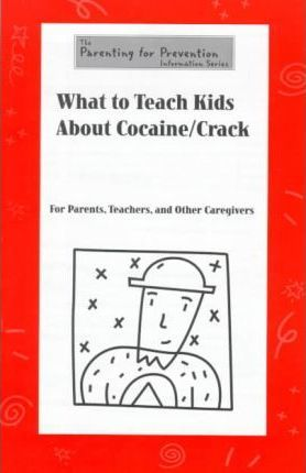 What to Teach Kids About Cocaine/Crack