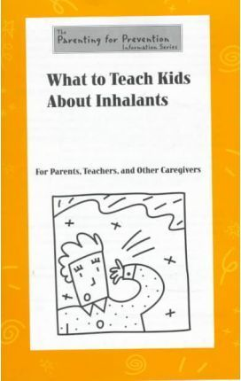 What to Teach Kids About Inhalants