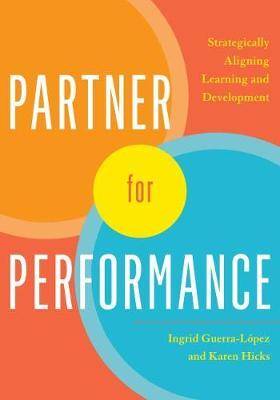 Partner for Performance : Strategically Aligning Learning and Development – Ingrid Guerra