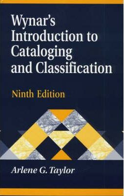 Wynar's Introduction to Cataloging and Classification, 9th Edition