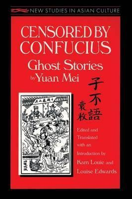 Censored by Confucius: Ghost Stories by Yuan Mei