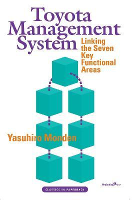 Toyota Management System : Linking the Seven Key Functional Areas