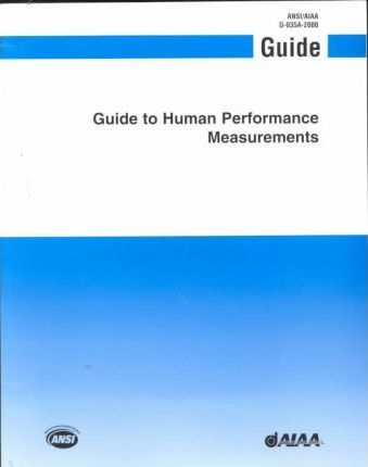 Aiaa Guide to Human Performance Measurements (G-035a-2000)
