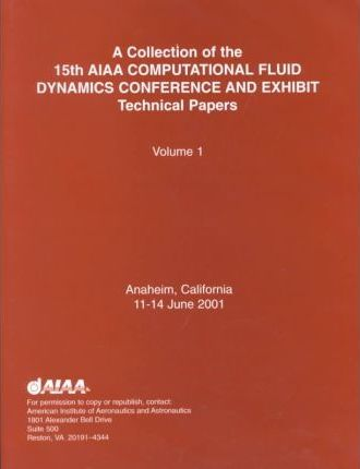 A Collection of Technical Papers 15th Aiaa Computational Fluid Conference and Exhibit