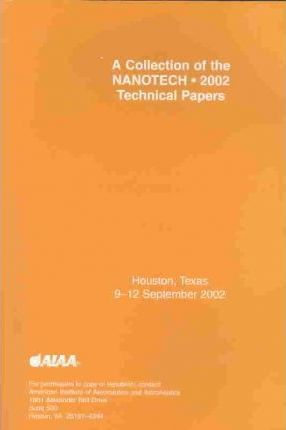 Collection of the 2002 Nanotech Technical Papers