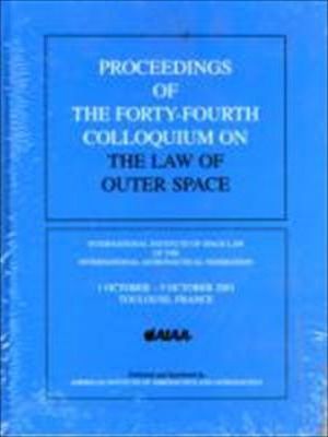 Proceedings of the 44th Colloquium on the Law of Outer Space Series: 2002