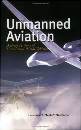 Unmanned Aviation : A Brief History of Unmanned Aerial Vehicles