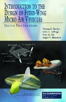 Introduction to the Design of Fixed-wing Micro Aerial Vehicles