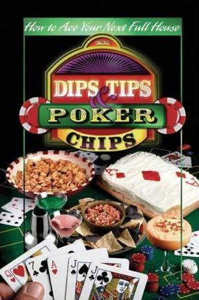 Dips, Tips & Poker Chips
