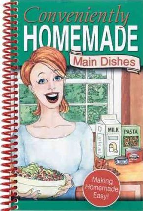 Conveniently Homemade, Main Dishes