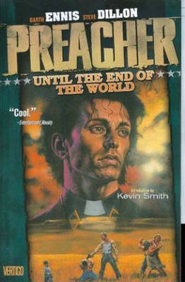 Preacher TP Vol 02 Until The End Of The World New