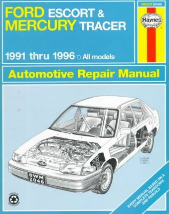 Ford Escort and Mercury Tracer (1991-1996) Automotive Repair Manual