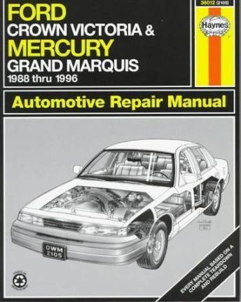 Ford Crown Victoria and Mercury Grand Marquis (1988-96) Automotive Repair Manual