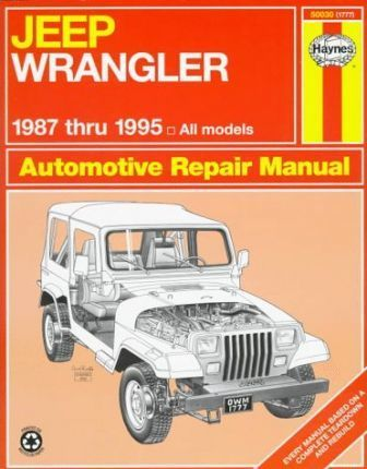 Jeep Wrangler Automotive Repair Manual 1987 to 1995