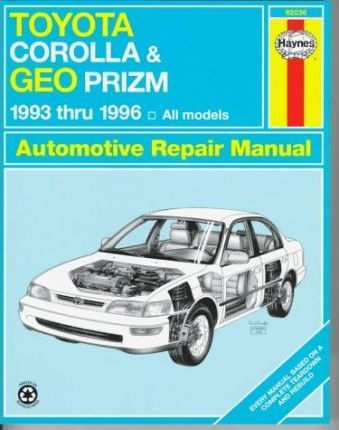 Toyota Corolla and Geo Prizm (1993-1996) Automotive Repair Manual
