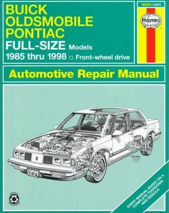 Buick, Oldsmobile and Pontiac Full-size FWD Models (1985-98) Automotive Repair Manual