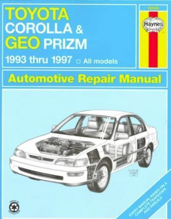 Toyota Corolla and Geo Prizm (1993-1997) Automotive Repair Manual