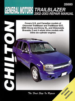 Chilton Total Car Care Chevrolet Trailblazer, GMC Envoy, Oldsmobile Bravada & Rainier 02-09