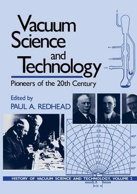 Vacuum Science and Technology: Pioneers of the 20th Century
