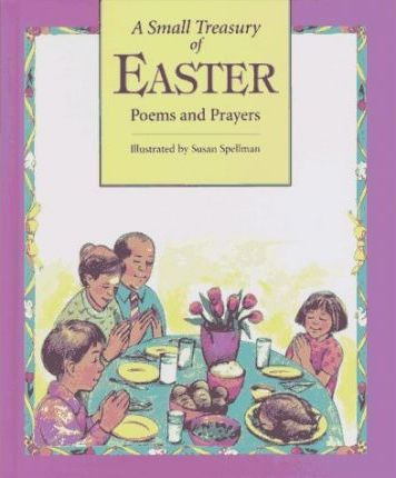 Small Treasury Of Easter Poems and Prayers
