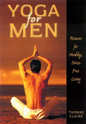 Yoga for Men : Postures for Healthy, Stress-Free Living