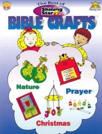 Best of Shining Star Bible Crafts
