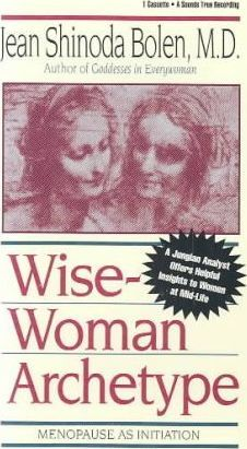 Wise-Woman Archetype  Menopause as Initiation/Cassette