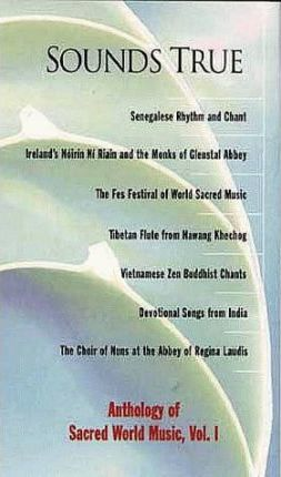 Sounds True Anthology of Sacred World Music Vol 1