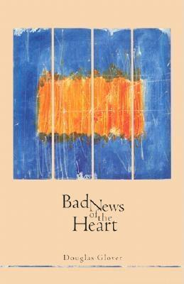 Bad News of the Heart