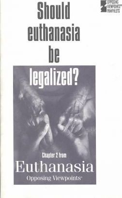 Should Euthanasia Be Legalized/Chapter Two from Euthanasia