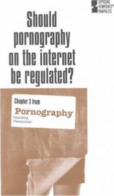 Should Pornography on the Internet Be Regulated
