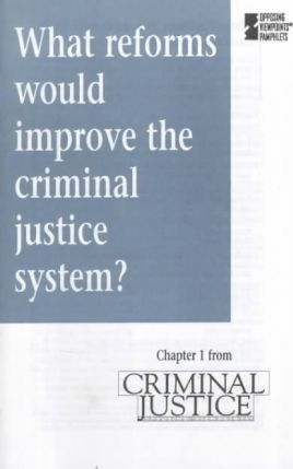 What Reforms Would Improve the Criminal Justice System?