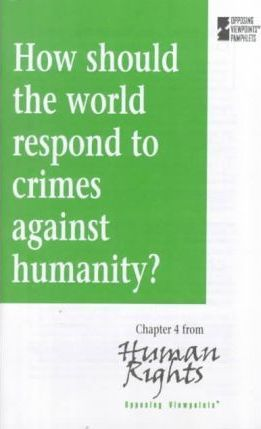 How Should the World Respond to Genocide and Crimes Against Humanity?