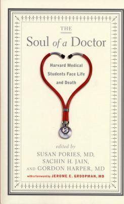 The Soul of a Doctor : Harvard Medical Students Face Life and Death