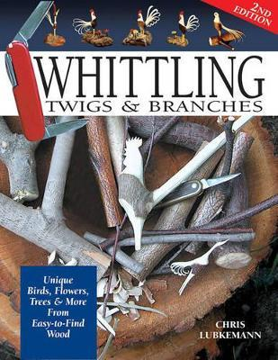 Whittling Twigs & Branches - 2nd Edn