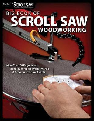 Big Book Of Scroll Saw Woodworking Scroll Saw Woodworking