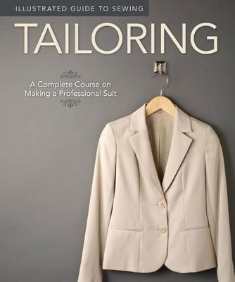 Illustrated Guide to Sewing: Tailoring