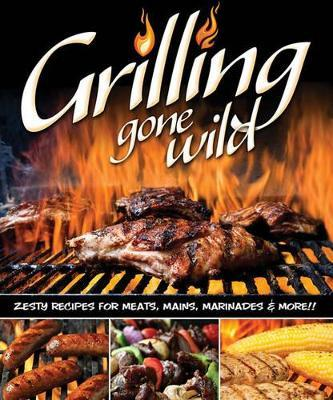 Grilling Gone Wild