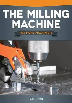 Milling Machine for Home Machinists