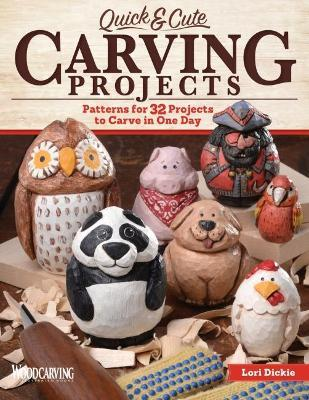 Quick Cute Carving Projects Laurie Dickie 9781565239074