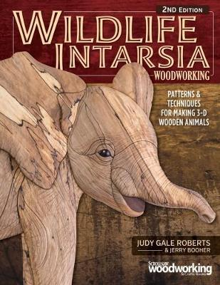 Wildlife Intarsia Woodworking 2nd Edition