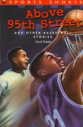 Above 95th Street  And Other Basketball Stories