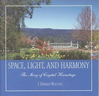 Space, Light, and Harmony  New Edition of Story of Crystal Hermitage