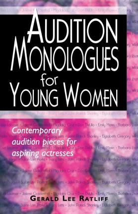 Audition Monologues for Young Women : Contemporary Audition Pieces for Aspiring Actresses